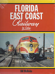 Florida East Coast Railway In Color Steam, Diesel, Present Day - New Book