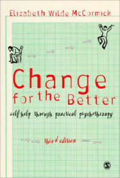 Change For The Better Self-help Through Practical Psychotherapy Neuf