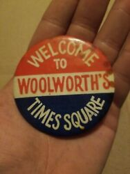Vintage Advertising Pinback -welcome To Woolworth's Times Square New York City