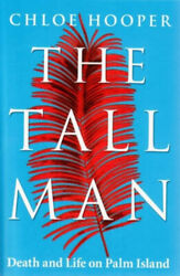 The Tall Man Death And Life On Palm Island By Hooper Neuf