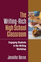 The Writing-rich High School Classroom Engaging Students In The Writing Works..