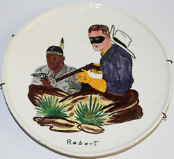 Vintage 1954 - Lone Ranger And Tonto - Child Hand Painted Plate Art Signed Dated