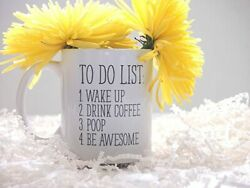 To Do List Wake Up Drink Coffee Poop Be Awesome Funny Quote Coffee Mug