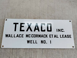 Texaco Wallace Mc Cormack 26 X 10 Oil Rig Well Porcelain Sign Vintage