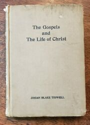 Rare 1923 The Gospels And The Life Of Christ By J. B. Tidwell Hardcover Baylor