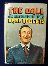 Signed Book By Oral Roberts The Call - An Autobiography 1971 1st Ed. Hc/dj