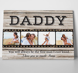 Daddy Canvas– You Will Always Be The First Man I Ever Loved Custom Photo Canvas