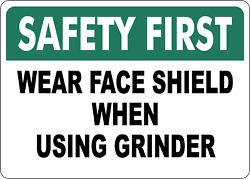 Osha Safety Wear Face Shield When Using Grinder 2| Adhesive Vinyl Sign Decal