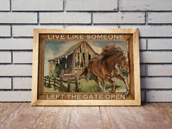 Live Like Someone Left The Gate Open-horse Poster Art Print - No Frame