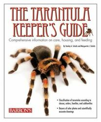 The Tarantula Keeper#x27;s Guide: Comprehensive Information on Care Housing and Fe