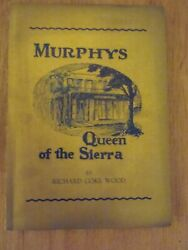 Murphys Queen Of The Sierra By Richard Coke Wood 1948 Gold Country Illustrated