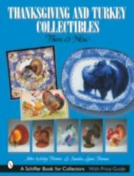 Thanksgiving And Turkey Collectibles Then And Now Schiffer Book For