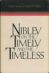 Nibley On The Timely And The Timeless Classic Essays Of Hugh W. Nibley By Ni…