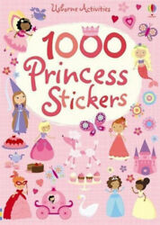 1000 Princess Stickers 1000 Stickers By Lucy Bowman