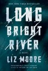 Long Bright River A Novel By Liz Moore 2020 Hardcover