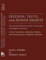 Freedom Truth And Human Dignity The Second Vatican Counciland039s Declaration On
