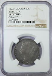 1872 H Canada Fifty Cents Inverted A Ngc Vf Details 50c