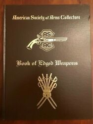 Rare American Society Of Arms Collectors Book Of Edged Weapons Illustrated