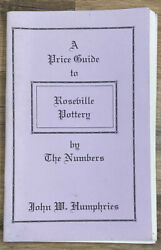 Price Guide To Roseville Pottery By The Numbers - John W. Humphries Paperback 95