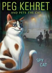 Pete The Cat Ser. Spy Cat By Pete The Cat And Peg Kehret 2008 Uk-b Format...