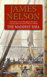 The Maddest Idea By James Nelson
