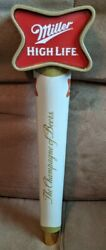 Rare 11 Miller High Life The Champagne Of Beers Handle Tap Handle