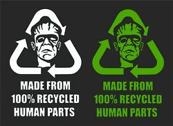 100 Recycled Human Parts Car Window Decal...2 For 1 ..pick Your Size And Color