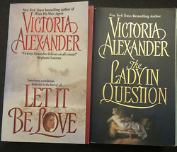 Lot Of 2 Victoria Alexander Books Let It Be Love And The Lady In Question