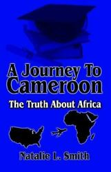 A Journey To Cameroon The Truth About Africa