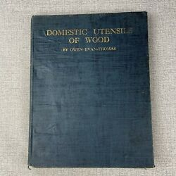 Domestic Utensils Of Wood By Owen Evan Thomas 1932 Signed First Edition No Dj