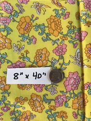 VTG Fabric Piece 8x40quot; Heavy Cotton Floral Craft Doll Quilt Yellow Butterfly 70s