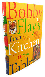 Bobby Flay, Joan Schwartz, Tom Eckerle Bobby Flay's From My Kitchen To Your Tabl