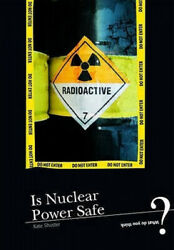 Is Nuclear Power Safe By John Meany