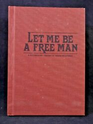 Let Me Be A Free Man A Documentary History Of Indian Resistance By Jane B. Katz
