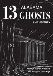 Thirteen Alabama Ghosts And Jeffrey Commemorative Edition By Margaret...