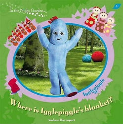 Where Is Igglepiggleand039s Blanket In The Night Garden By Andrew Davenport
