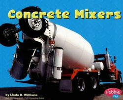 Concrete Mixers Mighty Machines S. By L. Williams