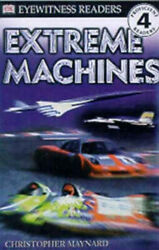 Extreme Machines Dk Readers Level 4 By Christopher Maynard