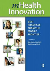 Mhealth Innovation Best Practices From The Mobile Frontier Himss Book Series