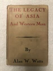 The Legacy Of Asia And Western Man Alan W. Watts 1937
