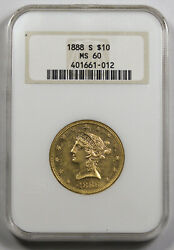 1888 S 10 Liberty Head Gold Coin Ngc Ms60 Unc/bu Fatty Holder Nice Luster
