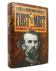 Robert Selph Henry First With The Most Nathan Bedford Forrest