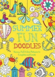 Summer Fun Doodles Sunny Full-color Pictures To Complete And Create Neuf
