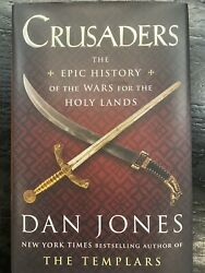 Crusaders The Epic History Of The Wars For The Holy Lands By Dan Jones- 1st Ed