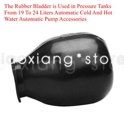 1pcs Rubber Bladder Is Used In Pressure Tanks 19 To 24 L Cold And Hot Water Pump