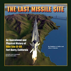 Last Missile Site An Operational And Physical History Of Nike Site Sf-88 Fort