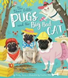 Three Little Pugs And The Big Bad Cat By Becky Davies 2017 Hardcover