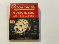 Vintage Ingersoll Yankee Watches Matchbook Half Full - Advertising Made In Usa