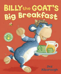 Billy The Goatand039s Big Breakfast Nat The Cat By Jez Alborough
