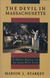 The Devil In Massachusetts A Modern Enquiry Into The Salem Witch Trials By...